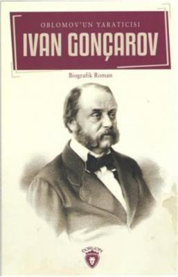 İvan Gonçarov Oblomov Un Yaratıcısı
