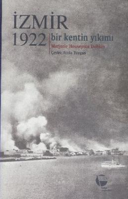İzmir 1922 Bir Kentin Yıkımı
