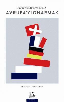 Jürgen Habermas İle Avrupayı Onarmak