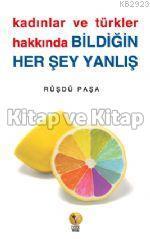 Kadınlar ve Türkler Hakkında Bildiğin Herşey Yanlış