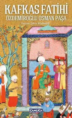 Kafkas Fatihi-Özdemiroğlu Osman Paşa