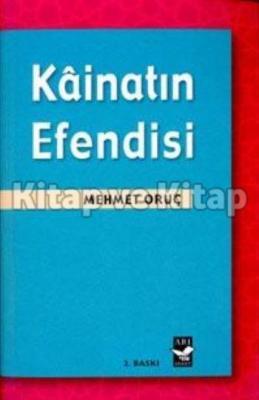 Kainatın Efendisi Mehmet Oruç