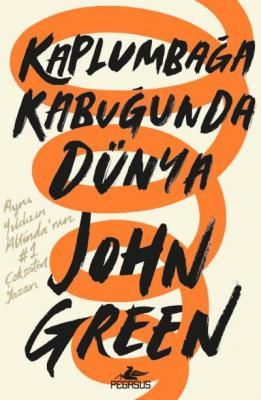 Kaplumbağa Kabuğunda Dünya John Green