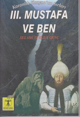 Karanlık Kanyonun Sırları-III. Mustafa ve Ben