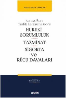 Karayolları Trafik Kanununa GöreHukukî Sorumluluk, Tazminat, Sigorta ve Rücu Davaları