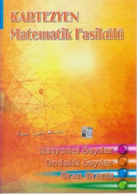 Kartezyen Matematik Fasikülü Rasyonel Sayılar - Ondalık Sayılar - Oran