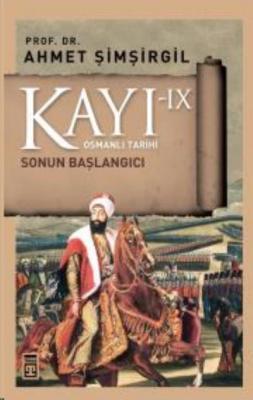 Kayı 9: Sonun Başlangıcı Ahmet Şimşirgil