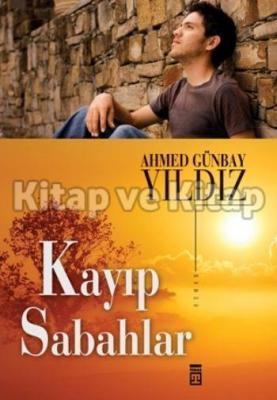 Kayıp Sabahlar Ahmed Günbay Yıldız
