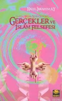 Gerçekler ve İslam Felsefesi Halil İbrahim Ay