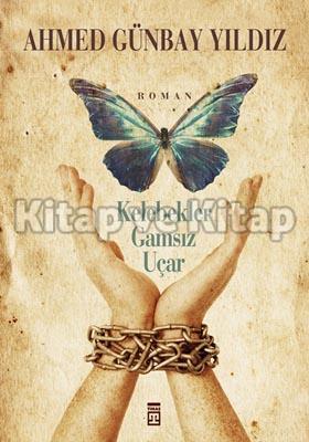 Kelebekler Gamsız Uçar