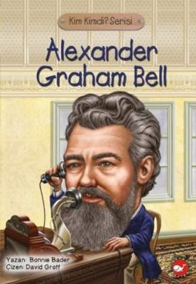 Kim Kimdi Serisi - Alexander Graham Bell