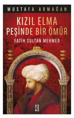 Kızıl Elma Peşinde Bir Ömür Mustafa Armağan