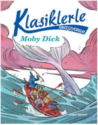 Klasiklerle Tanışıyorum - Moby Dick