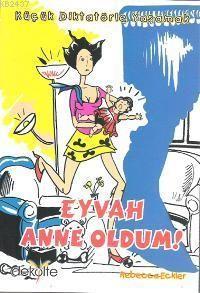 Küçük Diktatörle Yaşamak Eyvah Anne Oldum