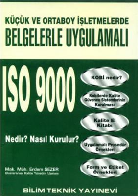 Belgelerle Uygulamalı ISO 9000 Nedir? Nasıl Kurulur?,Erdem Sezer