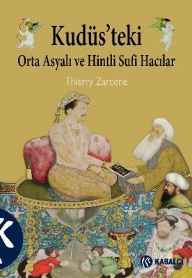 Kudüs'teki Orta Asya ve Hintli Sufi Hacılar
