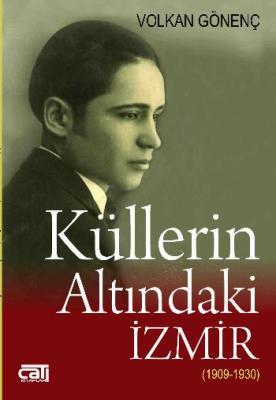 Küllerin Altındaki İzmir 1909-1930