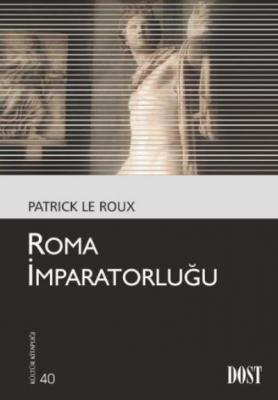 Kültür Kitaplığı 040 Roma Imparatorluğu