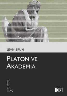 Kültür Kitaplığı 069 Platon ve Akademia
