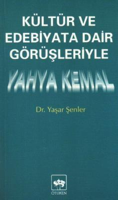 Kültür ve Edebiyat Dair Görüşleriyle Yahya Kemal