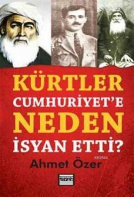 Kürtler Cumhuriyet'e Neden İsyan Etti?