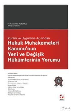 Kuram ve Uygulama AçısındanHukuk Muhakemeleri Kanunu'nun Yeni ve Değişik Hükümlerinin Yorumu