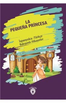 La Pequena Princesa-İspanyolca Türkçe Bakışımlı Hikayeler
