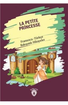 La Petite Princesse-Fransızca Türkçe Bakışımlı Hikayeler