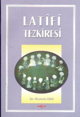Latifi Tezkiresi,Mustafa İsen