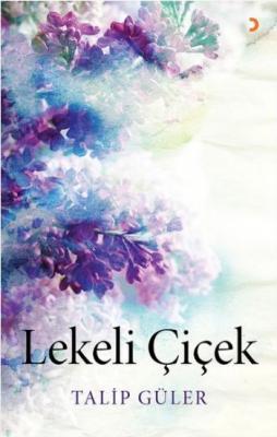Lekeli Çiçek,Talip Güler