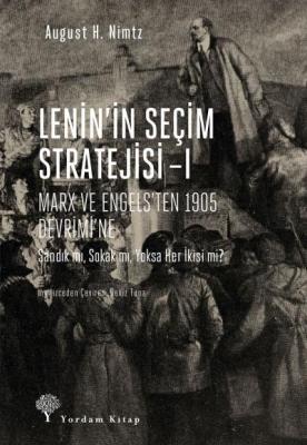 Lenin'in Seçim Stratejisi I - Marx ve Engels'ten 1905 Devrimi'ne