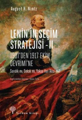 Lenin'in Seçim Stratejisi II - 1907'den 1917 Ekim Devrimi'ne