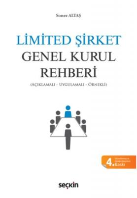 Limited Şirket Genel Kurul Rehberi (Açıklamalı, Uygulamalı, Örnekli)