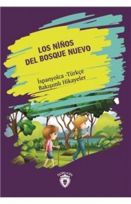 Los Ninos Del Bosque Nuevo-İspanyolca Türkçe Bakışımlı Hikayeler