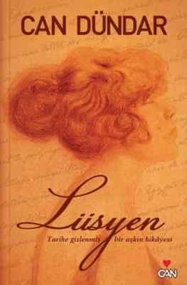 Lüsyen (Tarihe Gizlenmiş Bir Aşkın Hikayesi)