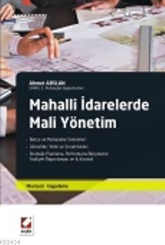 Mahalli İdarelerde Mali Yönetim Mevzuat – Uygulama Ahmet Arslan