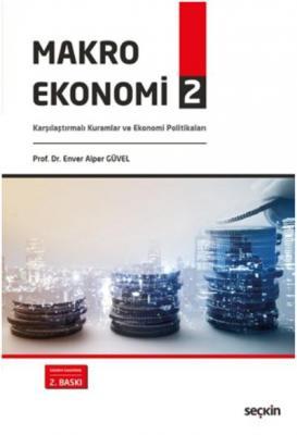 Makro Ekonomi – 2 Karşılaştırmalı Kuramlar ve Ekonomi Politikaları