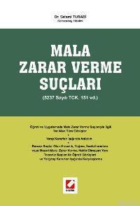 Mala Zarar Verme Suçları (5237 Sayılı TCK. 151 vd.)
