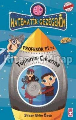 Matematik Gezegenim - Profesör Pi ile Toplama-Çıkarma