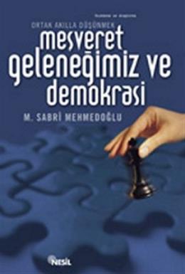 Meşveret Geleneğimiz ve Demokrasi %25 indirimli M. Sabri Mehmedoğlu