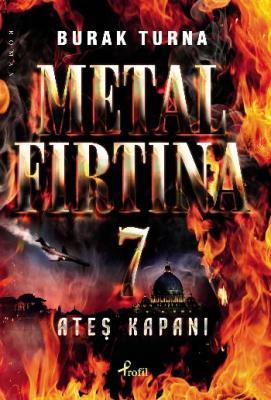 Metal Fırtına-7: Ateş Kapanı