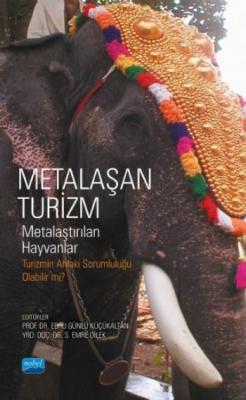 Metalaşan Turizm-Metalaştırılan Hayvanlar