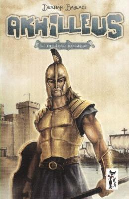 Mitolojik Kahramanlar-2: Akhilleus