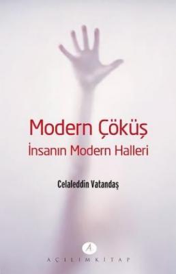 Modern Çöküş İnsanın Modern Halleri
