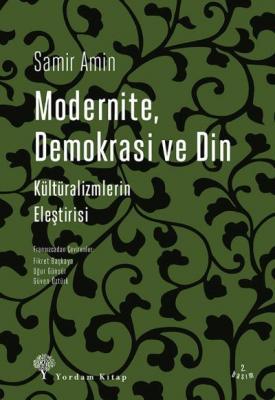 Modernite Demokrasi Ve Din,Samir Amin