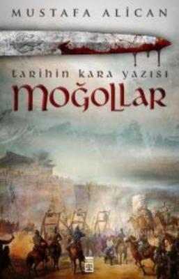 Moğollar-Tarihin Kara Yazısı