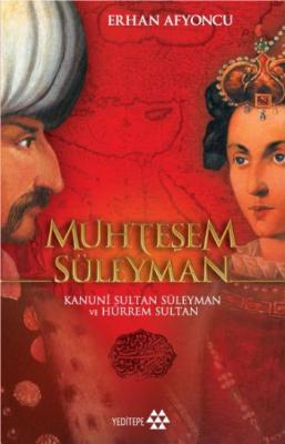 Muhteşem Süleyman (Kanuni Sultan Süleyman ve Hürrem Sultan)