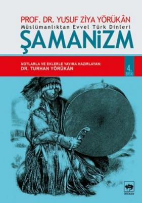 """Müslümanlıktan Evvel Türk Dinleri """"Şamanizm"""""""