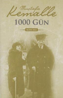 Mustafa Kemal'le 1000 Gün