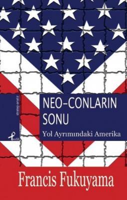 Neo-Conların Sonu,Francis Fukuyama